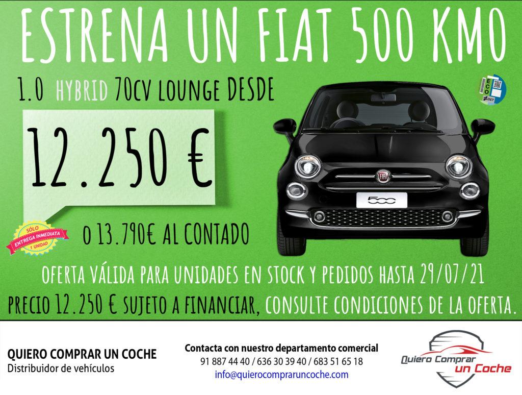 OFERTA JULIO FIAT 500 HYBRID LOUNGE QUIERO COMPRAR UN COCHE